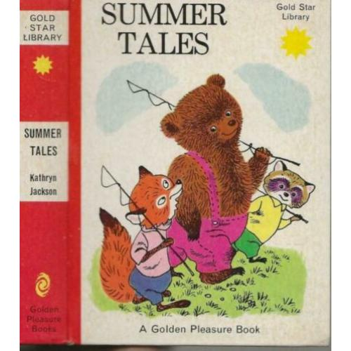 Summer Tales Kathryn Jackson Illustrations by Richard Scarry