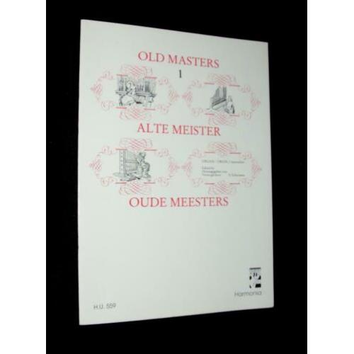 Old Masters I - Orgel Works - Edited By S. Schuitema (H.U.