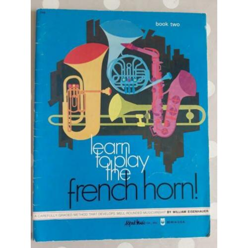 Alfred's music - Learn to play the French horn ! Book 2
